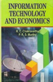 Information Technology and Economics -R.C. Chakravarthy & P.R.S. Murthy