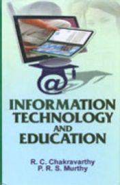 Information Technology and Education - R.C. Chakravarthy