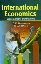 International Economics : Development and Planning - C. K. Sitaramayya & R. C. Shelvaraj