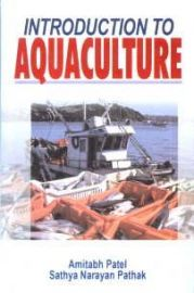 Introduction to Aquaculture - A. Patel & S. N. Pathak