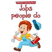 JOBS PEOPLE DO - PRESCHOOL COLOURING BOOK