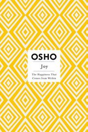 INSIGHTS FOR A NEW WAY OF LIVING : JOY : THE HAPPINESS THAT COMES FROM WITHIN - INCLUDES DVD WITH AN ORIGINAL OSHO TALK