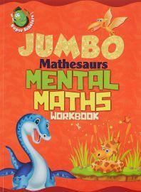 Super Scholars Jumbo : MATHESAURS MENTAL MATHS WORK BOOK