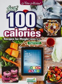 JUST 100 CALORIES - RECIPES FOR WEIGHT LOSS - Vegetarian