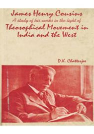 James Henry Cousins - A Study of his works in the light of Theosophical Movement in India and the West