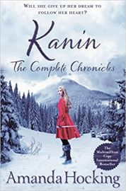 KANIN The Complete Chronicles by AMANDA HOCKING will she give up her dream to follow her heart? Contains Frostfire, Ice Kissed, Crystal Kingdom