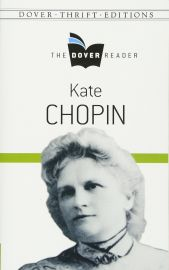 The Dover Reader - Dover Thrift Editions: KATE CHOPIN - Novels, Essay & Short Stories