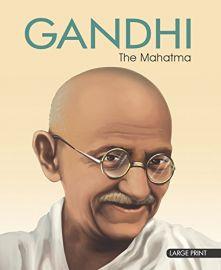 Large Print: GANDHI THE MAHATMA