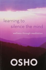 LEARNING TO SILENCE THE MIND : WELLNESS THROUGH MEDITATION