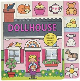 DOLLHOUSE : LIFT-THE-FLAPS IN EVERY SCENE! - By Roger Priddy