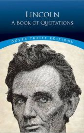 Dover Thrift Editions: LINCOLN : A Book of Quotations