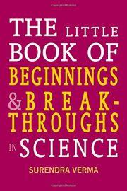 THE LITTLE BOOK OF BEGINNINGS & BREAKTHROUGHS IN SCIENCE