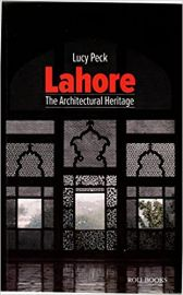 Lahore - The Architectural Heritage -  LUCY PECK