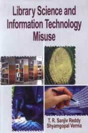 Library Science and Information Technology Misuse - T. R. Sanjiv Reddy & Shyamgopal Verma