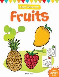 Little Artist Series - Fruits : Copy Colouring Books
