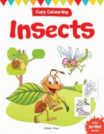 Little Artist Series - Insects : Copy Colouring Books
