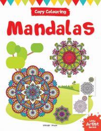 Little Artist Series - Mandalas : Copy Colouring Books