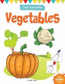 Little Artist Series - Vegetables : Copy Colouring Books