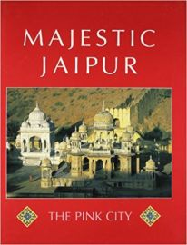 MAJESTIC JAIPUR : THE PINK CITY
