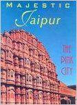 MAJESTIC JAIPUR : THE PINK CITY - By Sara Wheeler