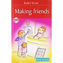 MAKING FRIENDS - MORAL STORIES- READ AND SHINE