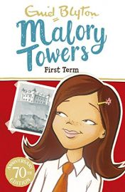 ENID BLYTON: Malory Towers Series : FIRST TERM AT MALORY TOWERS