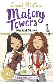 ENID BLYTON: Malory Towers Series : FUN AND GAMES - PAMELA COX
