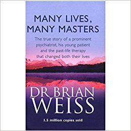 MANY LIVES, MANY MASTERS by DR BRIAN WEISS the true story of a prominent Psychiatrist, his young patient and the past-life therapy that changed both their lives