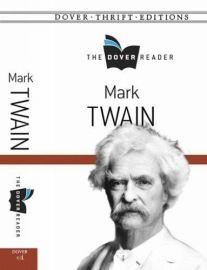 THE DOVER READER : MARK TWAIN - Novel, Memoir & Short Stories