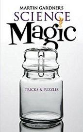 Dover Magic Books : MARTIN GARDNERS SCIENCE MAGIC - Tricks & Puzzles