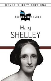 The Dover Reader - Dover Thrift Editions: MARY SHELLEY - Novels, Essay and Short Stories