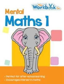 The Workbook Co Series MENTAL MATHS Book 1 Sharpen your skills through exercise