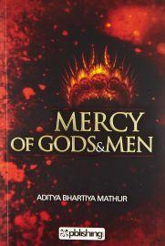 MERCY OF GODS & MEN - Book 1 : By Aditya Bhartiya Mathur