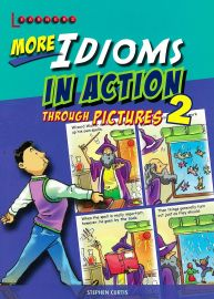 LEARNERS: MORE IDIOMS IN ACTION THROUGH PICTURES 2