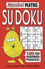 MURDEROUS MATHS: SUDOKU - 100 FUN NUMBER PUZZLES!