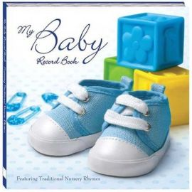 MY BABY RECORD BOOK : Featuring Traditional Nursery Rhymes