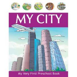 My Very First Preschool Book - MY CITY