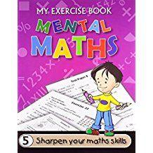 MY EXERCISE BOOK- MENTAL MATHS 5- SHARPEN YOUR MATHS SKILLS