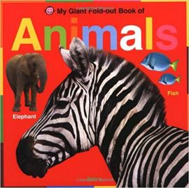MY GIANT FOLDOUT BOOK OF ANIMALS - By Roger Priddy