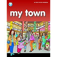MY TOWN - MY FIRST PICTURE WORD BOOK