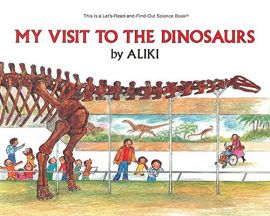 MY VISIT TO THE DINOSAURS : STAGE-2 - This is a Let's Read-and-Find-Out Science Book.