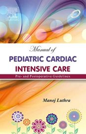 Manual of Pediatric Cardiac Intensive Care 1e