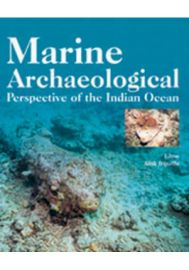 Marine Archaeological Perspective of the Indian Ocean