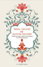 Mindful Conception And Gretifying Parenthood