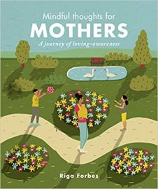 Mindful Thoughts for Mothers: A Journey of Loving Awareness