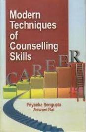 Modern Techniques of Counselling Skills - Priyanka Sengupta & Aswani Rai