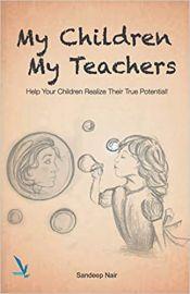 My Children My Teachers - Help Your Children Realize Their True Potential