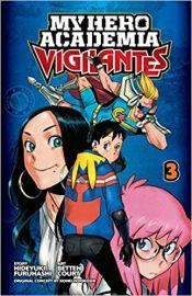 My Hero Academia: Vigilantes, Vol. 3 (3) - Hideyuki Furuhashi, Betten Court & Kohei Horikoshi