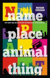NAME PLACE ANIMAL THING , STUFF ABOUT INDIA POP CULTURE THAT MAKE ME GO,'' YOU'RE KIDDING ME'!