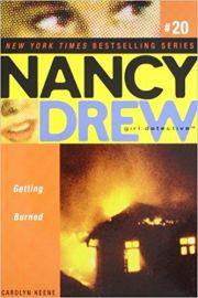 NANCY DREW SERIES # 20 - GIRL DETECTIVE - GETTING BURNED